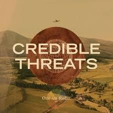 The One AM Radio - Credible Threats