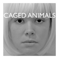 Caged Animals - Girls On Medication