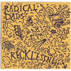 Radical Dads - Recklessness