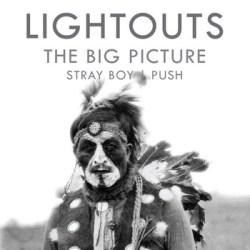 Lightouts - The Big Picture - Stray Boy - Push