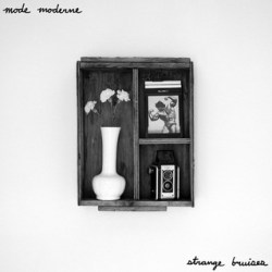 Mode Moderne - Foul Weather Fare - Strange Bruises