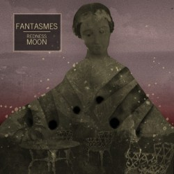 Fantasmes - Redness Moon