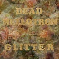 Dead Mellotron - Stranger - Glitter
