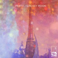 Perth - Greasy Moon - What's Your Utopia?