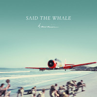 Said The Whale - Mother - hawaiii