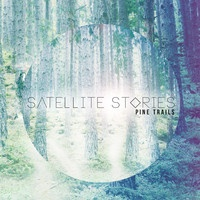Satellite Stories - Campfire - Lights Go Low - Pine Trails