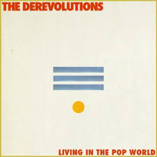 The Derevolutions – Living in the Pop World