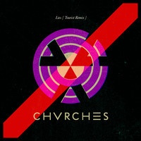 Chvrches - Lies Tourist Remix