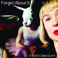 A Band Called Quinn - Forget About It
