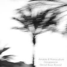 Amable -Monoculture - Desaparecer - David Kano - David Van Bylen