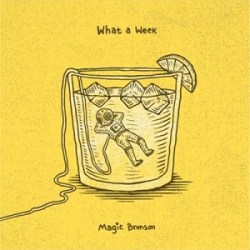 Magic Bronson - What a Week