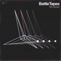 Battle Tapes - No Good