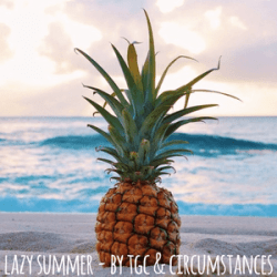 Lazy Summer (by TGC & Circumstances)