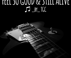 TGC - Fell So Good & Still Alive