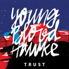 Youngblood Hawke - Trust