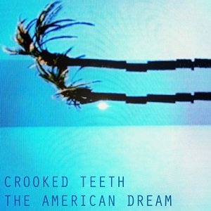 Crooked Teeth - The American Dream - Top Ten Julio 2018