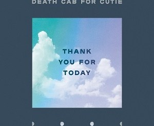 Death Cab For Cutie - Thank You For Today