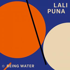 Lali Puna - Being Water