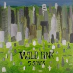 Wild Pink - 5 Songs