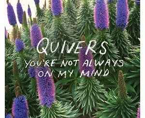 Quivers - You're Not Always On My Mind - Top Ten Abril 2019