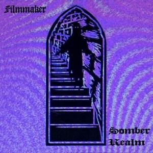 Filmmaker - Somber Realm - Invocations