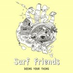 Surf Friends - Doing Your Thing