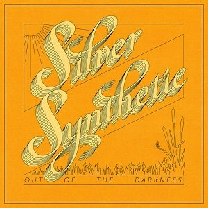 Silver Synthetic - Out of the Darkness - EP