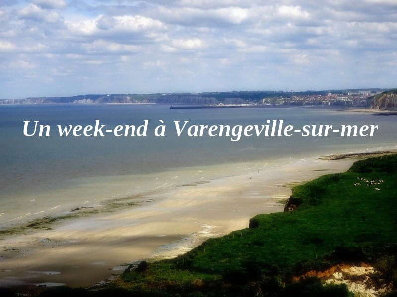 Un week-end à Varengeville-sur-mer sur la côte d'Albâtre.