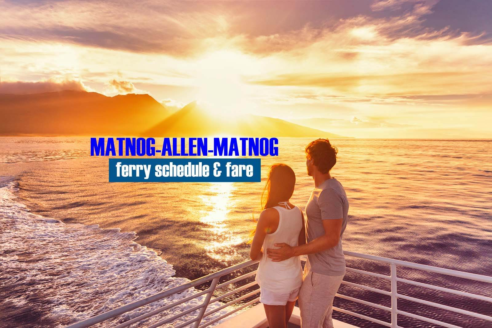 Matnog to Allen: 2020 Ferry Schedule and Fare Rates