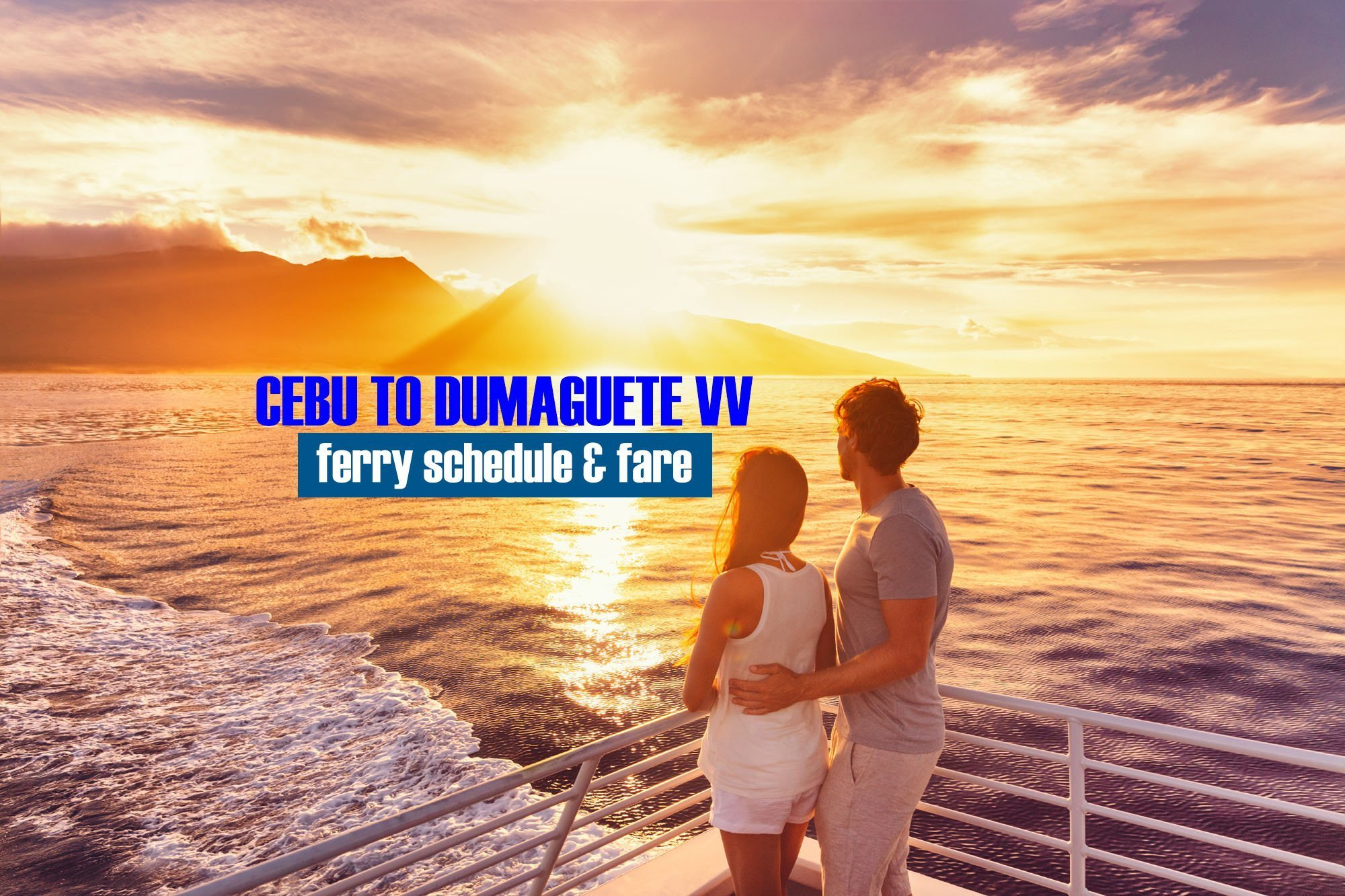 2020 Cebu to Dumaguete Ferry Schedule and Fare Rates