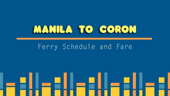 Manila to Coron Ferry Schedule and Fare