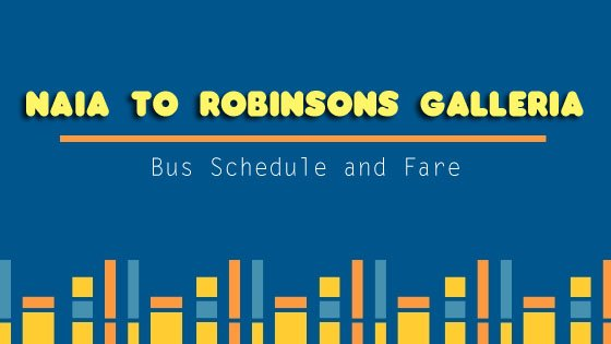 UBE Express: NAIA 3 to Robinsons Ortigas Bus Schedule