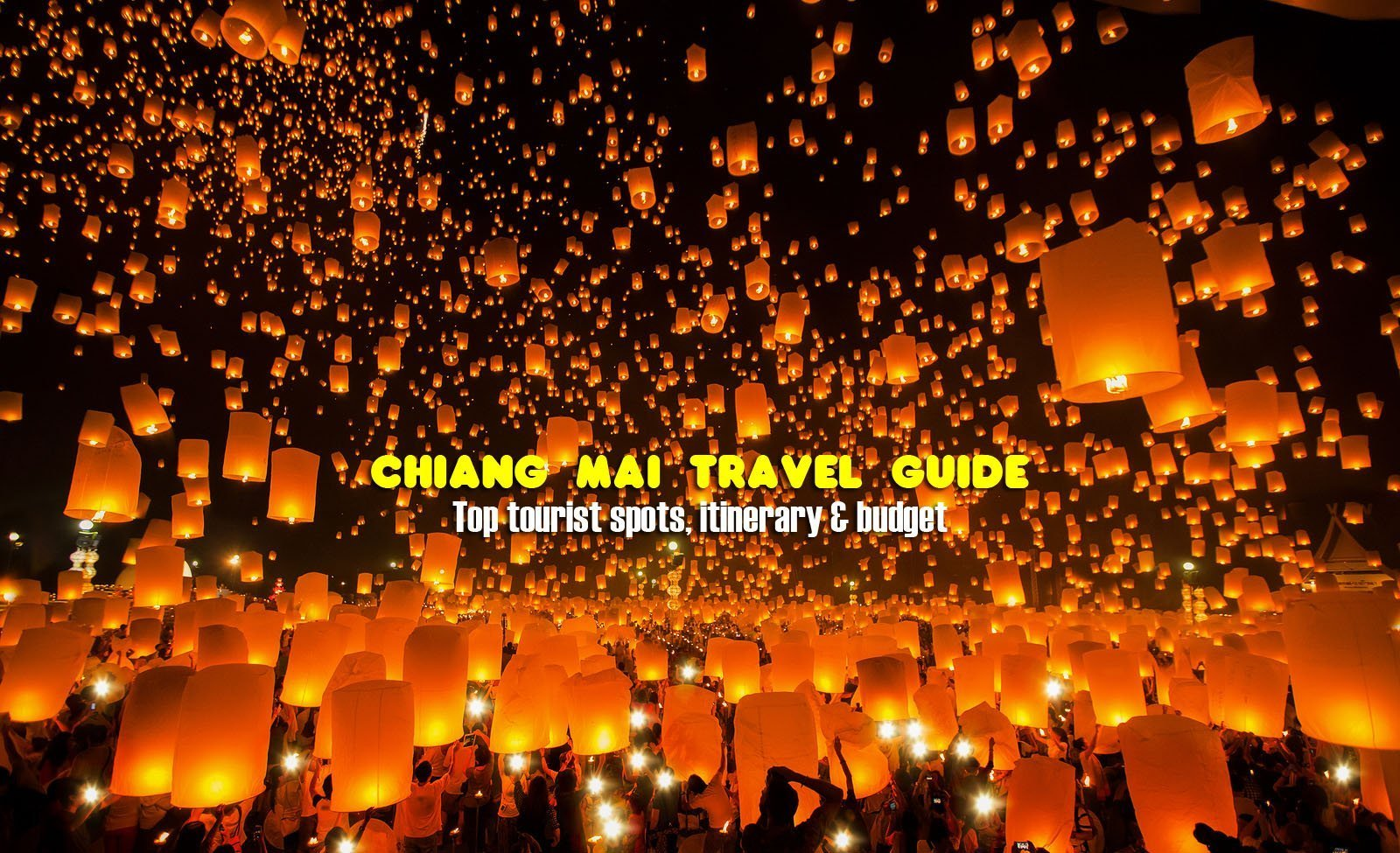CHIANG MAI TRAVEL GUIDE: Tourist Spots, Itinerary & Budget