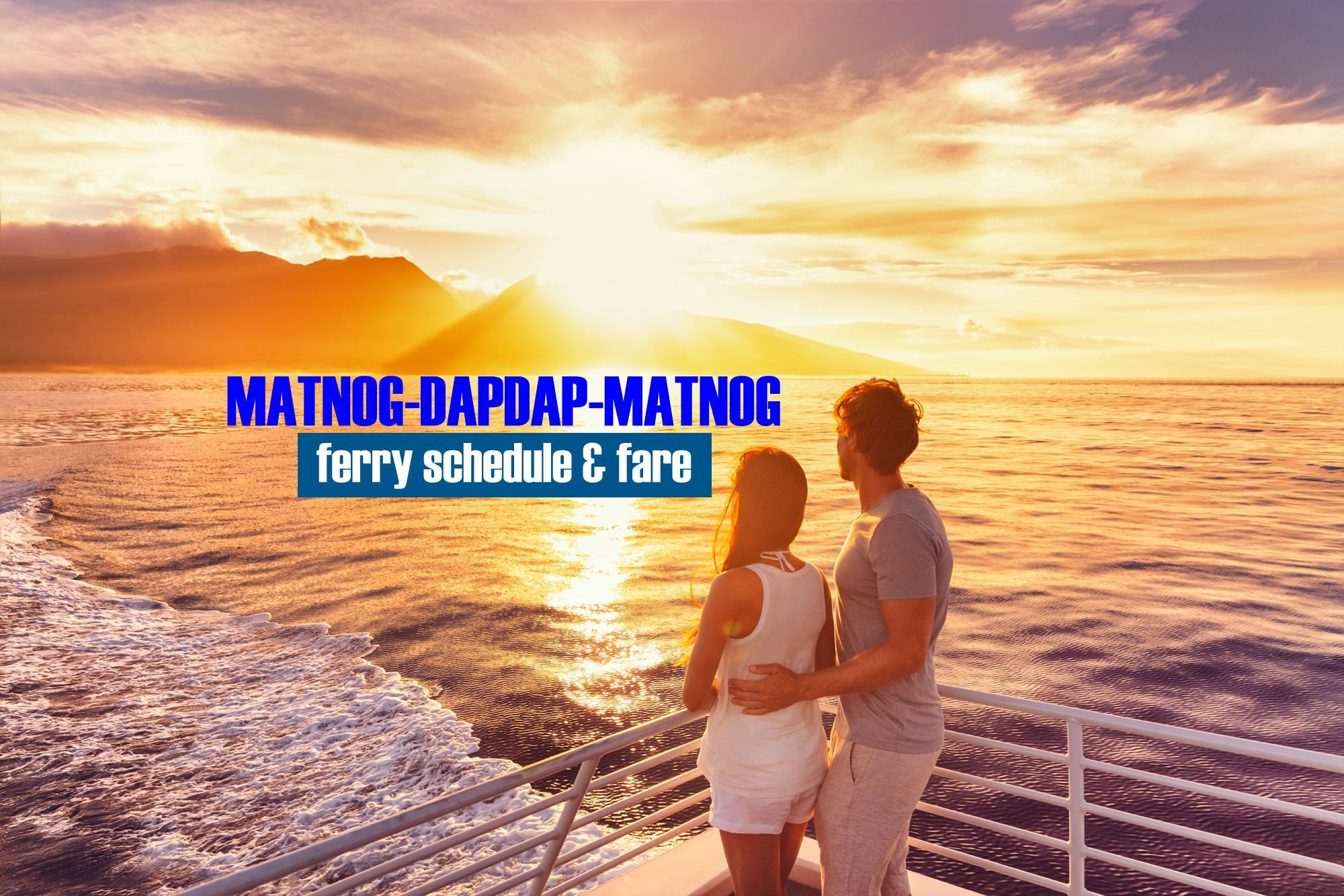 Matnog to Dapdap: Ferry Schedule & Fare