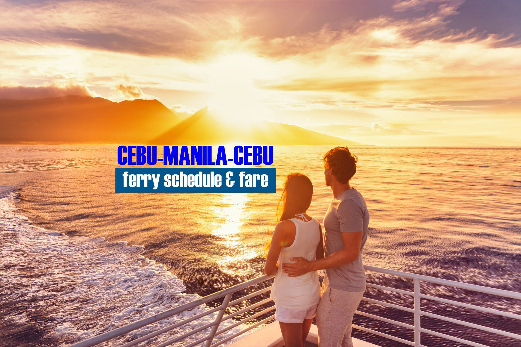 Cebu to Manila: 2020 Boat Schedule and Fare