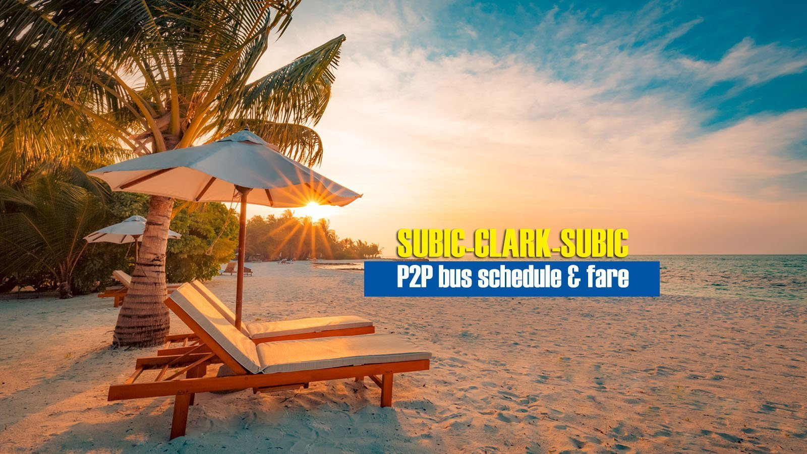 Subic to Clark Airport: 2020 P2P Bus Schedule