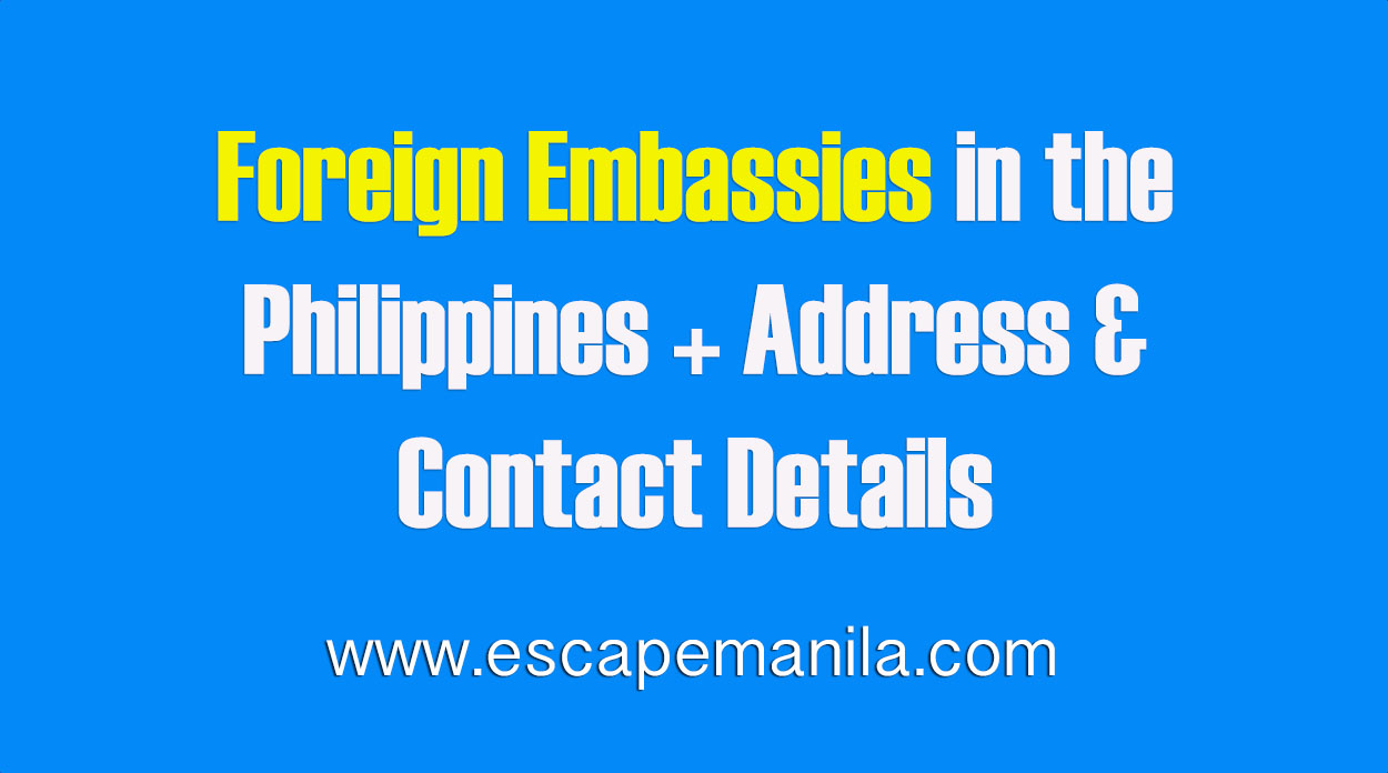 Foreign Embassies in the Philippines + Address & Contact Details