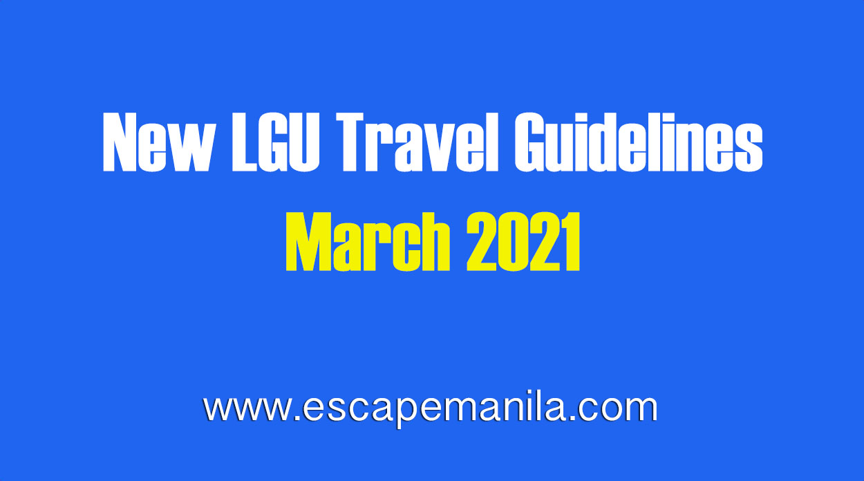 New LGU Travel Guidelines – March 2021