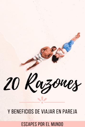 20 Razones y beneficios de viajar en pareja