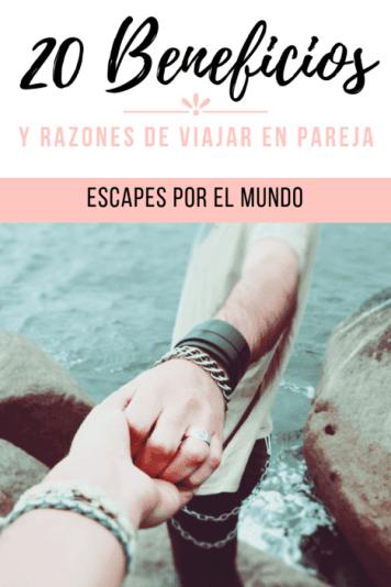 20 Razones y beneficios de viajar en parejas