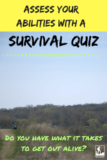 Do you have the skills to survive? survival quiz