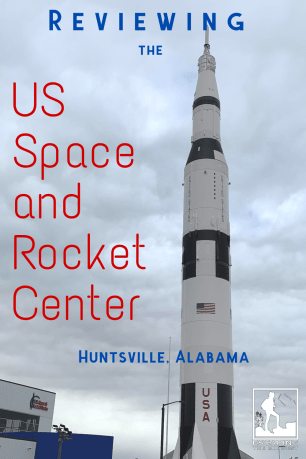 Reviewing the US Space and Rocket Center