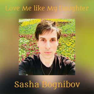 P 19 MD - SF - 00 - Alex Bognibov – Love Me Like My Daughter