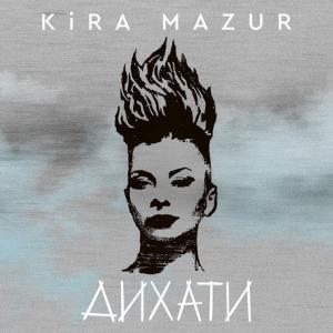 P 19 UA - KiRA MAZUR - Dykhaty (Дихати)