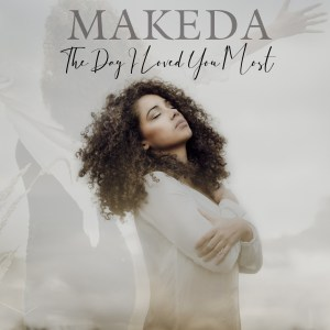P 19 DE – 03 – Makeda – The Day I Loved You Most