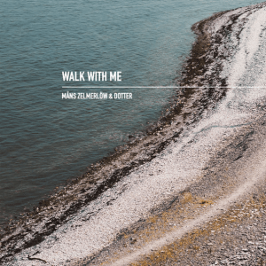 Måns_Zelmerlöw_-_Walk_With_Me_(feat._Dotter)