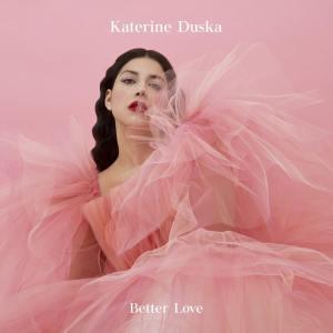 V 19 GR - Katerine Duska - Better Love