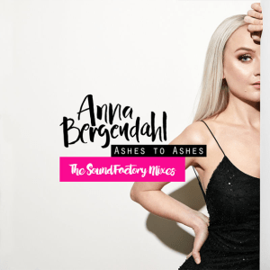 Anna Bergendahl - Ashes To Ashes (SoundFactory Remixes)
