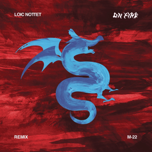 Loïc Nottet - On Fire (M-22 Remix)