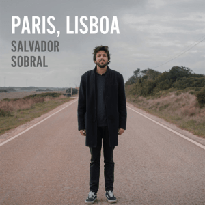 Salvador Sobral - Paris, Lisboa (Album)